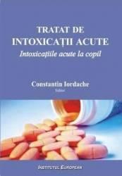 Tratat de intoxicatii acute - Constantin Iordache