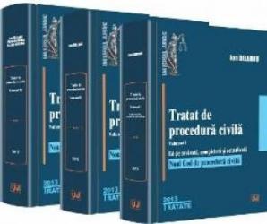 Tratat de procedura civila vol. I+II+III - Ion Deleanu