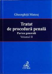 Tratat de procedura penala. Partea generala vol. 2 - Gheorghita Mateut
