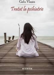 Tratat de psihiatrie - Gelu Vlasin
