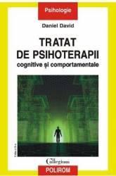 Tratat de psihoterapii cognitive si comportamentale Ed. 3 - Daniel David Carti