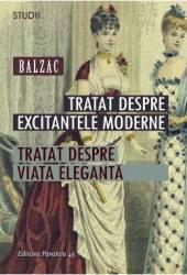 Tratat despre excitantele moderne. Tratat despre viata eleganta - Balzac title=Tratat despre excitantele moderne. Tratat despre viata eleganta - Balzac
