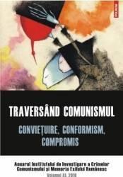 Traversind comunismul. Convietuire conformism compromis. Carti
