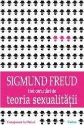 Trei cercetari de teoria sexualitatii - Sigmund Freud