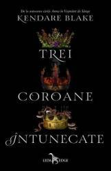 Trei coroane intunecate - Kendare Blake