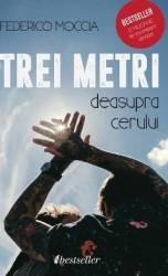 Trei metri deasupra cerului - Federico Moccia - PRECOMANDA Carti
