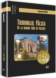 Tribunalul Valcea de la origini pana in prezent - Gheorghe Bonciu Carti
