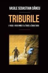 Triburile - Vasile Sebastian Dancu