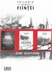 Trilogia Zilele fiintei - Doru Munteanu