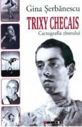 Trixy Checais - Gina Serbanescu Carti