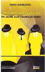 Trois Personnes habillees en jaune aux chapeaux noirs - Ioana Gavrilovici