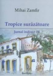Tropice Surazatoare. Jurnal Indirect Iv - Mihai Za
