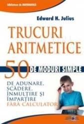 Trucuri aritmetice - Edward H. Julius Carti