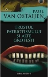Trustul patriotismului si alte grotesti - Paul van Ostaijen