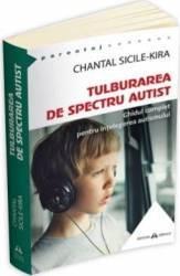 Tulburarea de spectru autist - Chantal Sicile-Kira