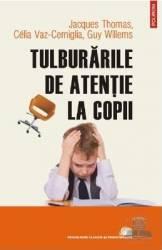 Tulburarile de atentie la copii - Jacques Thomas Celia Vaz-Cerniglia Carti