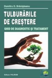 Tulburarile de crestere. Ghid de diagnostic si tratament - Dumitru D. Branisteanu