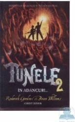 Tunele 2 - In adancuri - Roderick Gordon Brian Williams