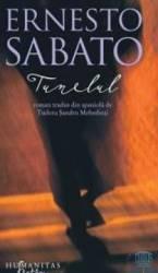 Tunelul - Ernesto Sabato Carti