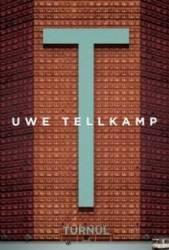Turnul - Uwe Tellkamp