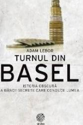 Turnul din Basel - Adam Lebor Carti