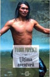 Ultima aventura - Tudor Popescu