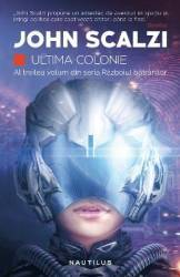 Ultima colonie - John Scalzi