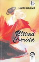 Ultima Corrida - Catalin Radulescu Carti