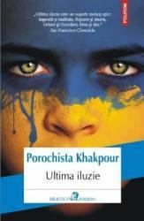 Ultima Iluzie - Porochista Khakpour