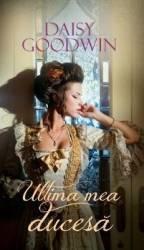 Ultima mea ducesa - Daisy Goodwin