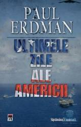 Ultimele zile ale Americii - Paul Erdman Carti