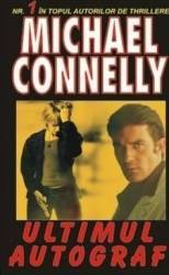 Ultimul autograf - Michael Connelly Carti
