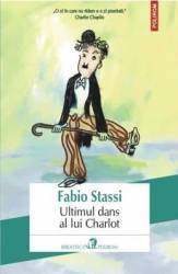 Ultimul dans al lui Charlot - Fabio Stassi