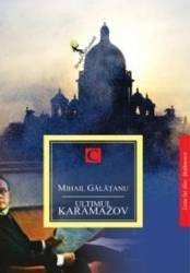 Ultimul Karamazov - Mihail Galatanu