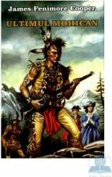 Ultimul mohican - James Femimore Cooper