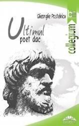Ultimul poet dac - Gheorghe Postelnicu