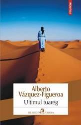 pret preturi Ultimul Tuareg - Alberto VazqueZ-Figueroa
