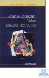 Umbra marelui protector - Daniel Dragan