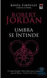 Umbra se intinde - Roata Timpului cartea a patra - Robert Jordan