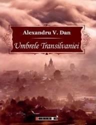 Umbrele Transilvaniei - Alexandru V. Dan