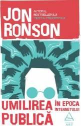 Umilirea publica in era internetului - Jon Ronson title=Umilirea publica in era internetului - Jon Ronson