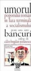 Umorul Poporului Roman In Faza Terminala A Socialismului - Calin-Bogdan Stefanescu