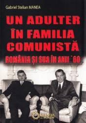Un adulter in familia comunista Romania si SUA in anii 60 - Gabriel Stelian Manea title=Un adulter in familia comunista Romania si SUA in anii 60 - Gabriel Stelian Manea