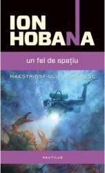 Un alt fel de spatiu - Ion Hobana Carti