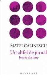 Un altfel de jurnal - Matei Calinescu Carti
