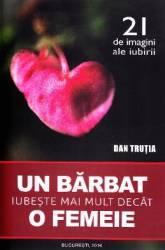 Un barbat iubeste mai mult decat o femeie - Dan Trutia Carti