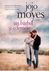 Un barbat si o femeie - Jojo Moyes Carti