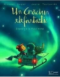 Un Craciun elefantastic - Michael Engler Joelle Tourlonias