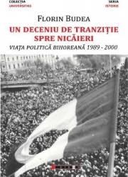 Un deceniu de tranzitie spre nicaieri - Florin Budea Carti