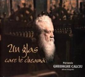 Un glas care te cheama - Parintele Gheorghe Calciu Carti